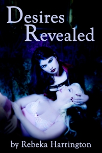 Desires Revealed by Rebeka Harrington
