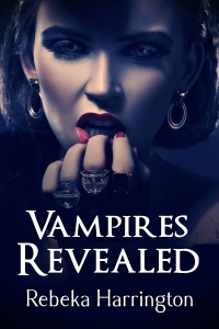Vampires Revealed by Rebeka Harrington